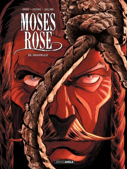 Moses Rose t.3 ; el Deguello