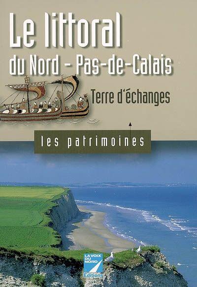 Le littoral du Nord-Pas-de-Calais ; terre d'échanges