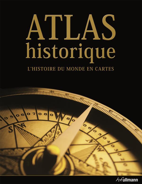 Atlas historique ; l'histoire du monde en cartes