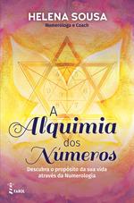 A Alquimia dos Números  - Helena Sousa