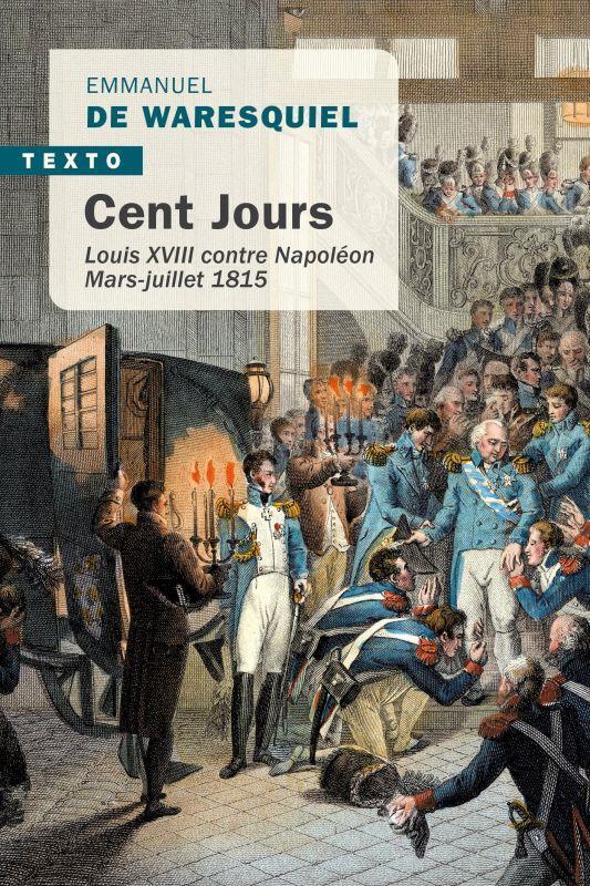 Cent jours : Louis XVIII contre Napoléon, mars-juillet 1815