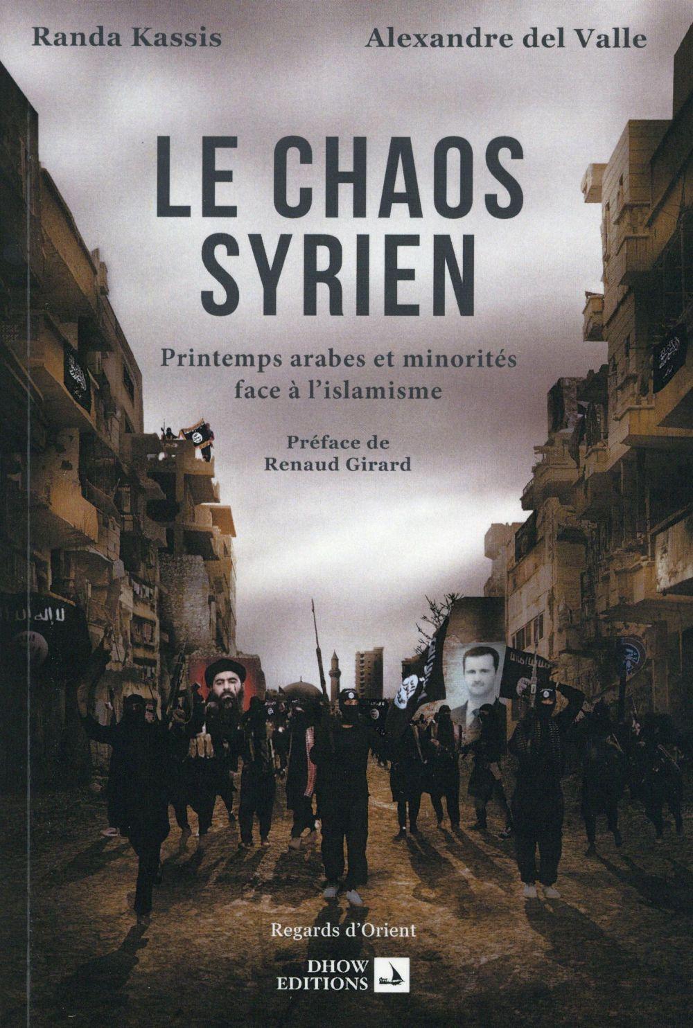 Le chaos syrien ; printemps arabes et minorités face à l'islamisme