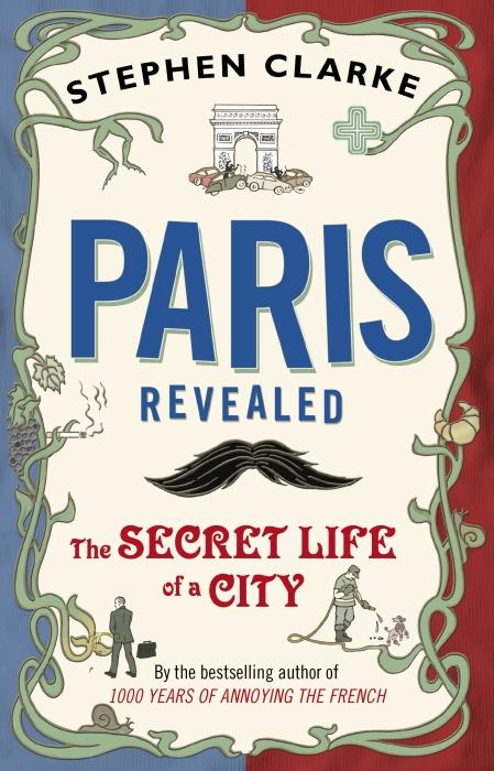 Paris revealed - the secret life of a city