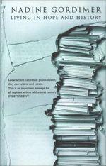 Vente Livre Numérique : Living in Hope and History  - Nadine Gordimer