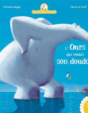 Mamie Poule raconte T.6 ; l'ours qui voulait son doudou