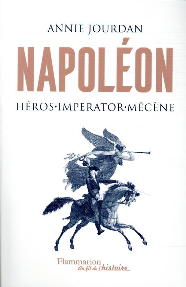 Napoléon, héros, imperator, mécène