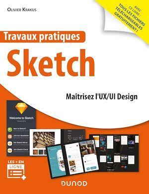 Travaux pratiques ; Sketch ; maitrisez l'UX/UI design