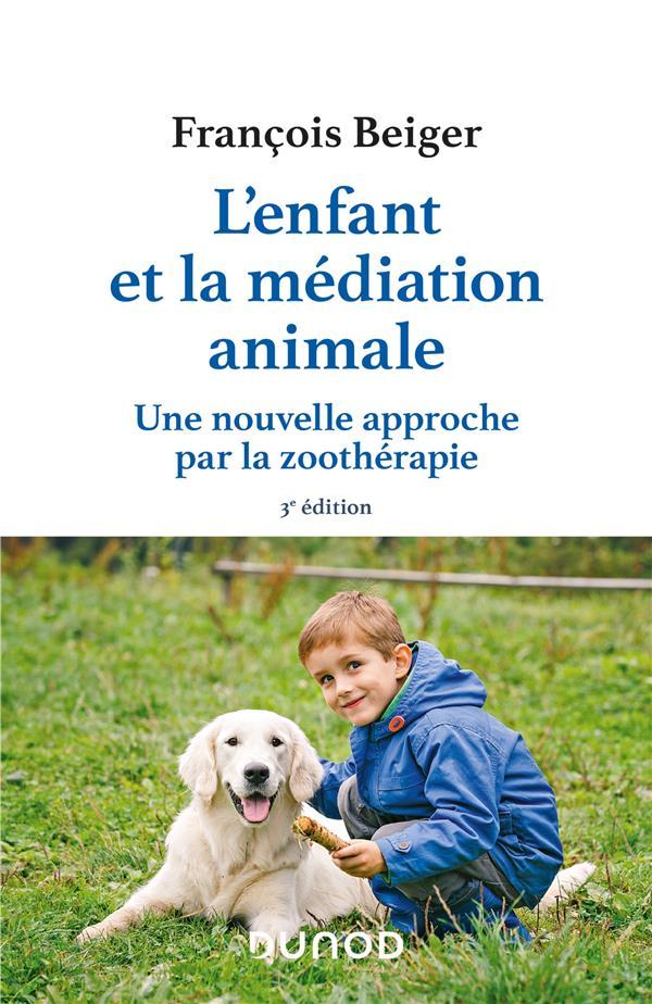 L'enfant et la médiation animale : une nouvelle approche par la zoothérapie (3e édition)