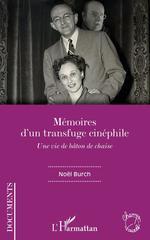 Vente Livre Numérique : Mémoires d'un transfuge cinéphile  - Noël BURCH