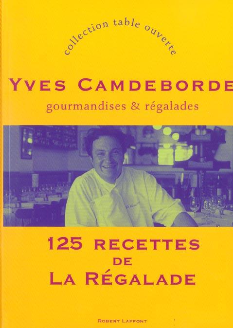 Gourmandises & regalades 125 recettes de la regalade
