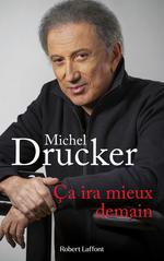 Vente Livre Numérique : Ça ira mieux demain  - Michel Drucker