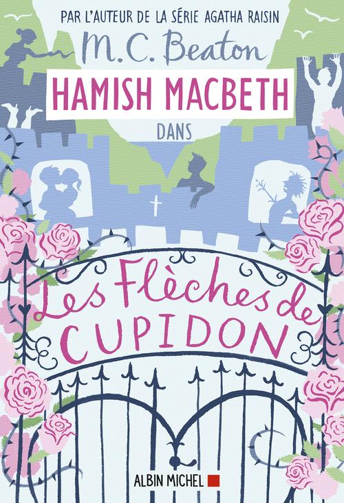 Hamish Macbeth T.8 ; les flèches de cupidon