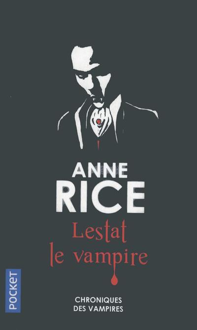Chroniques Des Vampires T.2 ; Lestat Le Vampire