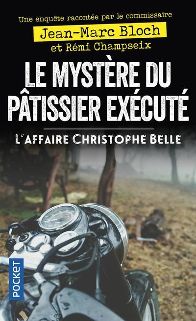 Le mystère du pâtissier éxécuté ; l'affaire Christophe Belle