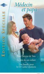 Vente Livre Numérique : Pour l'amour de Tara - Le père de son enfant - Une famille pour le Dr Carlos Quintero  - Lynne Marshall - Joanna Neil - Meredith Webber