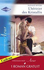 Vente Livre Numérique : L'héritier des Kristallis - L'épreuve de la passion (Harlequin Azur)  - Catherine Spencer - Natalie Rivers