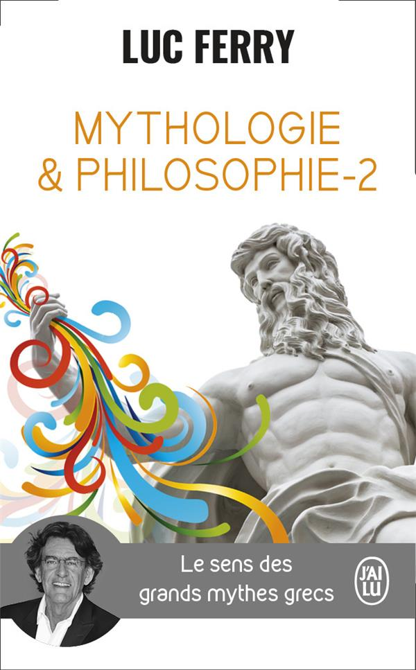 Mythologie & philosophie t.2 ; le sens des grands mythes grecs