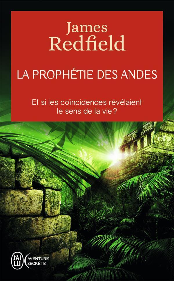 La prophétie des Andes ; et si les coïncidences révélaient le sens de la vie ?