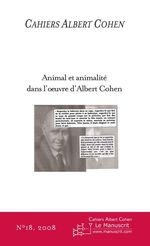 Animal et animalité dans l'oeuvre d'Albert Cohen  - Philippe Zard