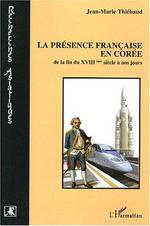 Vente Livre Numérique : La présence française en Corée  - Jean-Marie Thiébaud
