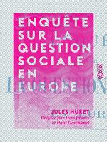 Vente EBooks : Enquête sur la question sociale en Europe  - Jean Jaurès - Jules Huret - Paul Deschanel