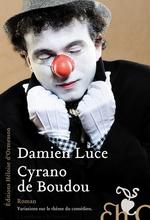Cyrano de Boudou  - Damien Luce - Damien Luce