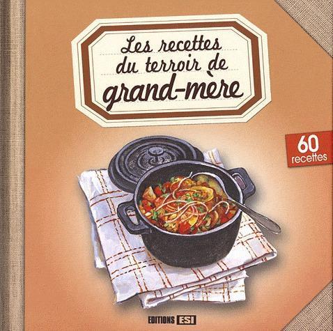 les recettes du terroir de grand-mère
