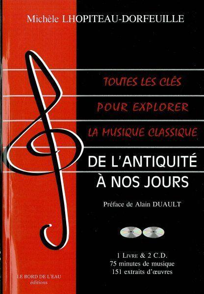 Toutes Les Cles Pour Explorer La Musique Classique T.1