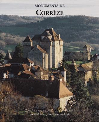Congrès archéologique de France 2005 ; monuments de Corrèze