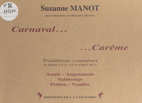 Carnaval... carême : Traditions, coutumes d'hier et d'aujourd'hui