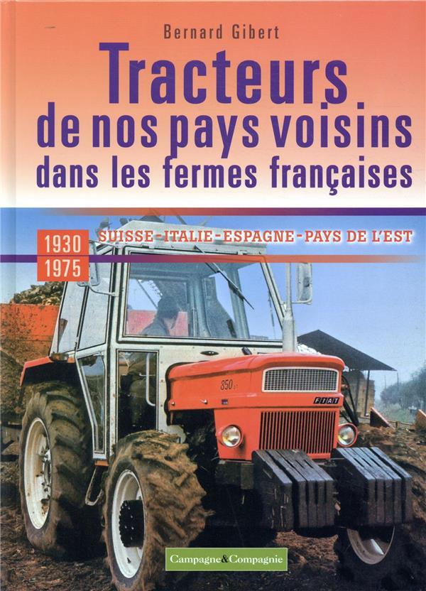 Les tracteurs de nos pays voisins dans les fermes françaises ; Italie, Espagne, Pays de l'Est ; 1930-1970