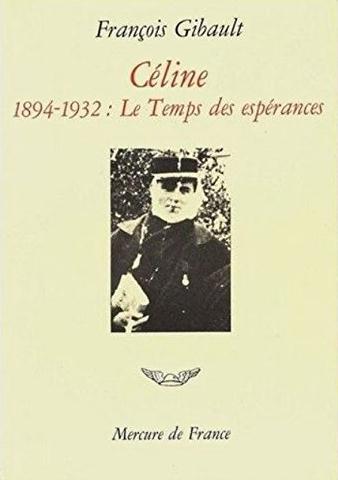 Celine - vol01 - 1894-1932. le temps des esperances