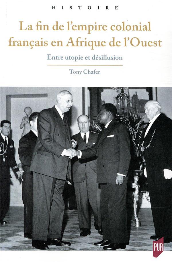 Fin de l'empire colonial français en Afrique de l'Ouest ; entre utopie et désillusion