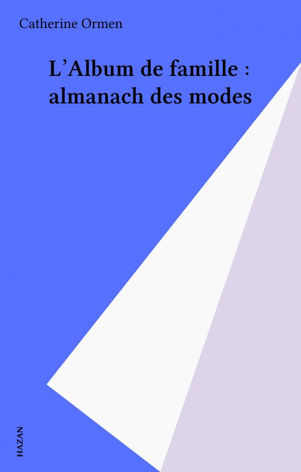 L'album de famille ; almanach des modes
