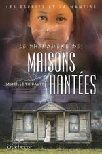 Vente Livre Numérique : Le phénomène des maisons hantées  - Mireille Thibault