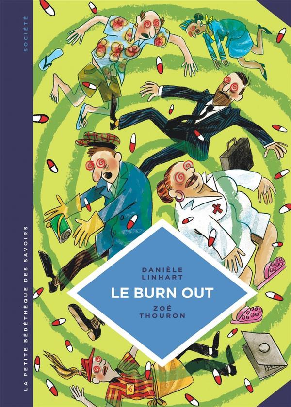 LINHART, DANIELE - LA PETITE BEDETHEQUE DES SAVOIRS T.28  -  LE BURN OUT  -  TRAVAILLER A PERDRE LA RAISON