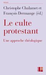 Vente Livre Numérique : Le culte protestant  - Christophe Chalamet - François Dermange