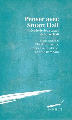 Penser avec Stuart Hall précédé de deux textes inédits