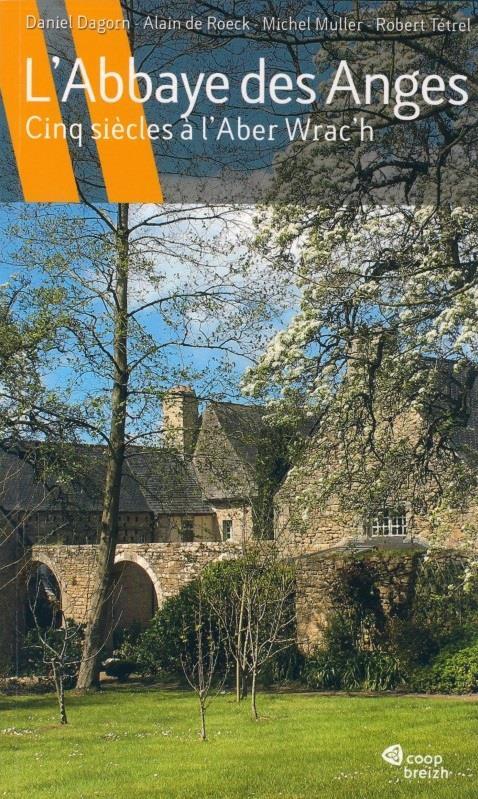 L'abbaye des anges ; cinq siècles à l'Aber wrac'h