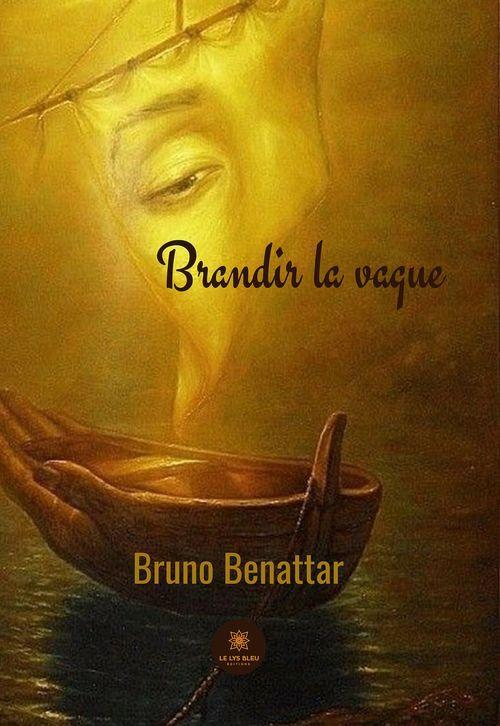 Brandir la vague  - Bruno Benattar