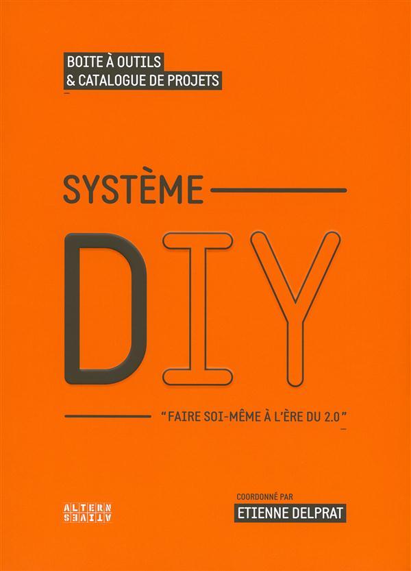 Systeme diy, faire soi-même à l'ère du 2,0