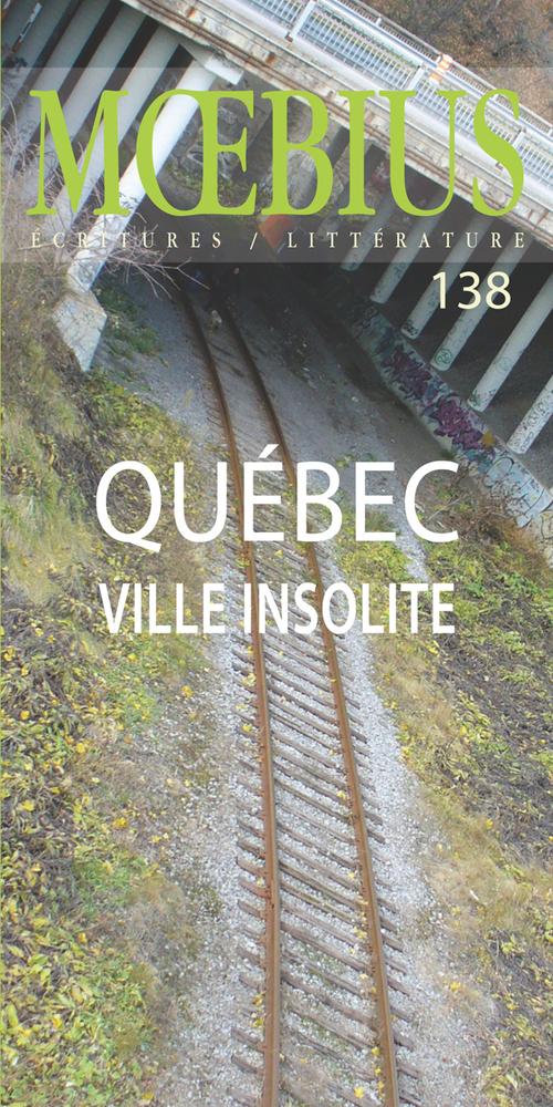 Moebius no 138 : «Québec, ville insolite»  Septembre 2013