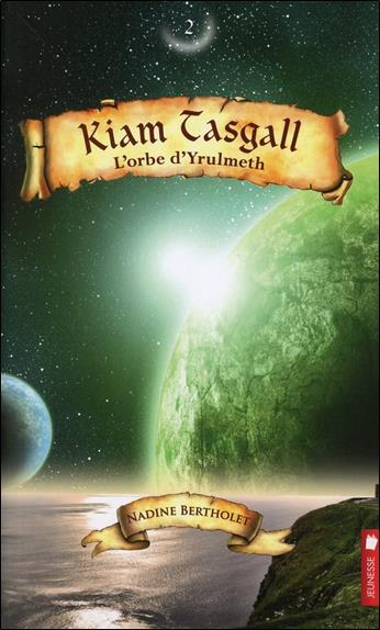 Kiam Tasgall t.2 ; l'orbe d'Yrulmeth