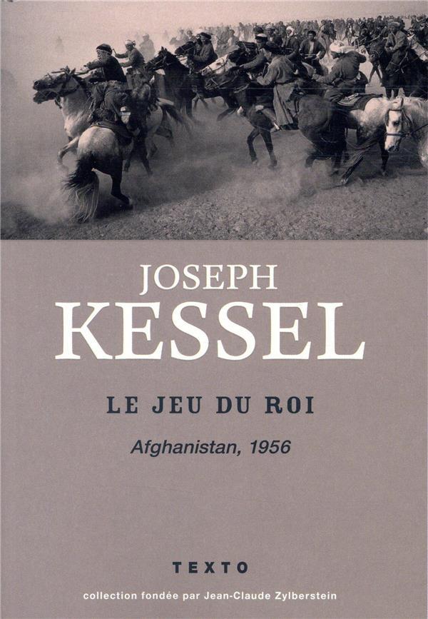 Le jeu du roi ; Afghanistan 1956