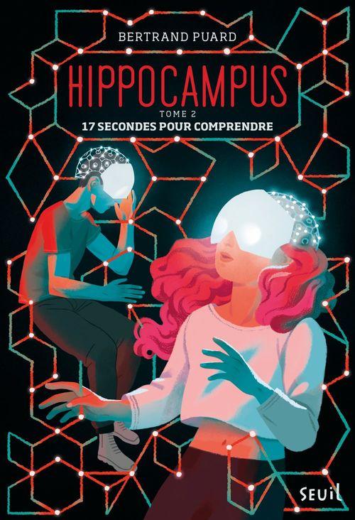 Hippocampus t.2 ; 17 secondes pour comprendre