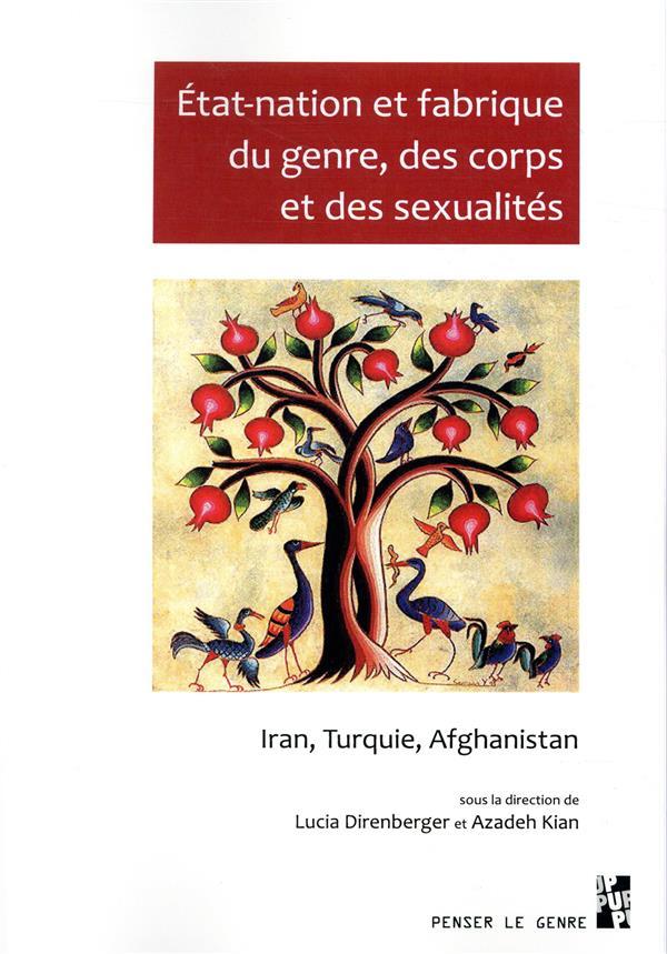 Etat-nation et fabrique du genre, des corps et des sexualités ; Iran, Turquie, Afghanistan