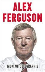Vente Livre Numérique : Alex Ferguson - Mon autobiographie  - Alex Ferguson