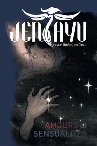 Jentayu - revue littéraire d'Asie n.6 ; amours et sensualités