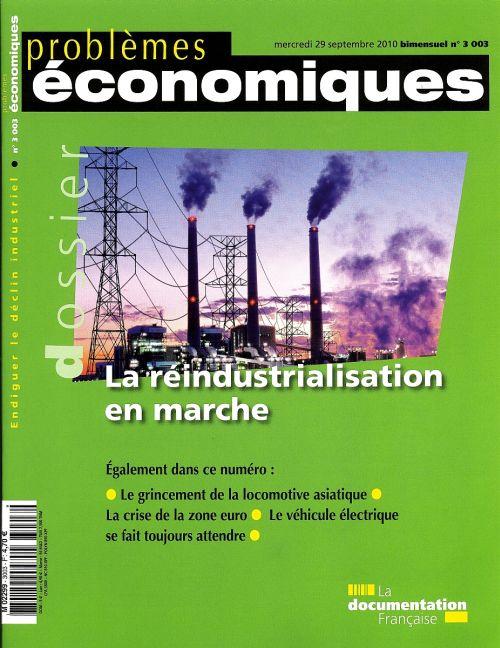 Problemes Economiques T.3003; La Reindustrialisation En Marche