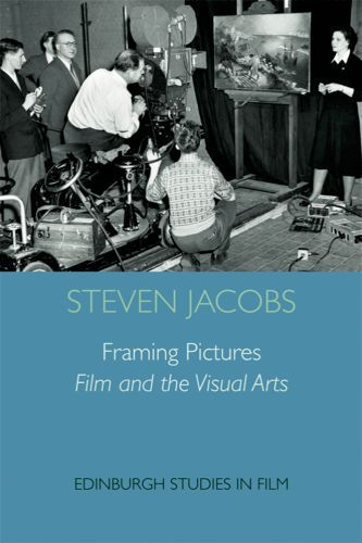 Framing Pictures: Film and the Visual Arts